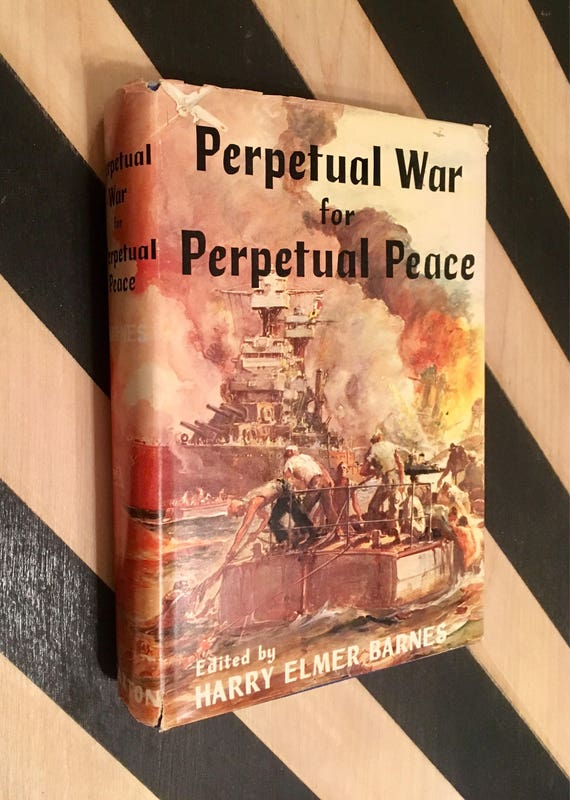Perpetual War for Perpetural Peace edited by Harry Elmer Barnes (1953) hardcover book