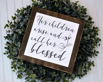 Her Children Arise and Call Her Blessed, Wood Sign, Farmhouse Sign, Mother's Day