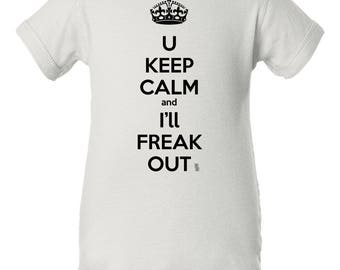 U Keep Calm and I'll Freak out Baby Clothes, Keep Calm Baby Onesie, Keep Calm Baby Gift