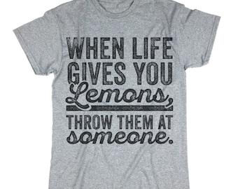 When Life Gives You Lemons Throw Them At Someone Tee. Funny Shirt. Lemons.