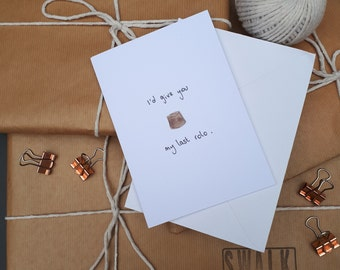 Eco friendly Greeting card - 'I'd give you my last rolo'. Recycled materials. Size A6 finished size on recycled card with rolo illustration