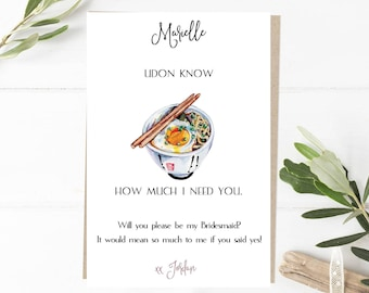 Udon Know How Much I Need You Funny Bridesmaid Proposal Card | Funny Proposal Card | Maid of Honor Funny Proposal Card | Bridesmaid Box