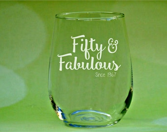 50 and Fabulous, 50th Birthday Gift, 50th Birthday Glass, 50th Wine Glass, Fifty and Fabulous, 50th Birthday Present, Fifty and Foxy, 50th