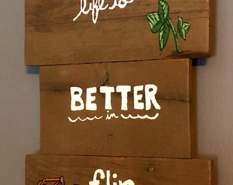 Beach and Summer Cottage, Camper, Sun Room Decor -Life is Better in Flip Flops all   Hand-painted Small Pallet Wood Wall-Hanging