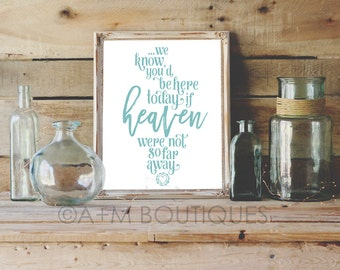 Wedding Sign Instant Printable // We know you'd be here today if Heaven weren't so far away / Version 2 // TEAL on white / Instant Printable