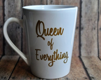 Boss Mug - Gift for her - Queen of Everything Coffee Mug