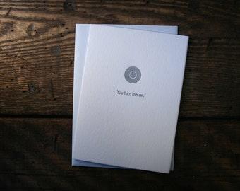 Letterpress Printed You Turn Me On Card - single