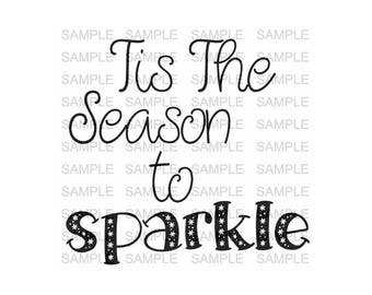 Tis the Season to Sparkle SVG file Holiday SVG file Vinyl Cutting File Cut Files Silhouette Cut Files Iron on svg