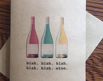 "Funny greeting card: ""blah blah blah blah blah wine."""