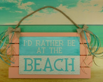FUN BEACH SIGN I'd Rather Be At The Beach Aqua Coral Tropical Ocean Lake Decor Wooden Slat Plank Jute Raffia Beautiful