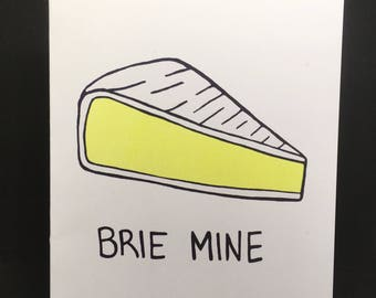 Funny Note Card - Brie Mine Card - Cheese