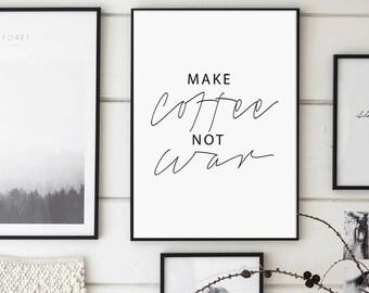 Make Coffee Not War - Scandinavian Poster - Affiche Scandinave, Printable Typographic Decor, Kitchen Print, 50x70cm