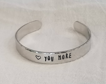 Love you More ~ Cuff~ Bracelet~ Personalized~ Hand stamped