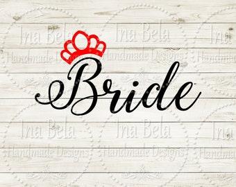 Bride SVG,SVG Files for Cricut,SVG Files Sayings,svg Wedding,svg Wedding Files,Silhouette Cut File,Silhouette svg Files,Laser Cut File,Bride
