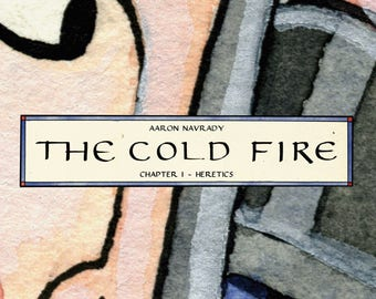 The Cold Fire - Chapter 1: Heretics