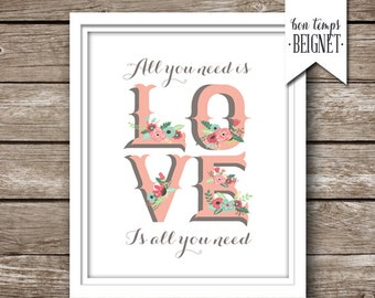 """All You Need is Love - Love is All You Need - Instant Download - Printable - Vintage Floral art 5x7"""", 8x10"""", AND 11x14"""""""
