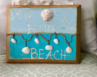 Life is Better at the Beach wall hanging , coastal decor , shell art , nautical home