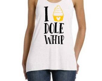 I Love Dole Whip Tank, Dole Whip, I Love Dole Whip, Disney Inspired Adult Shirt, Disney Family Shirts, Dole Whip Shirt, Disney Dole Whip
