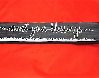 "Inspirational Wood Sign, Say's: ""Count your blessings"" Rustic, Distressed .  Size 13.5""x 3"""