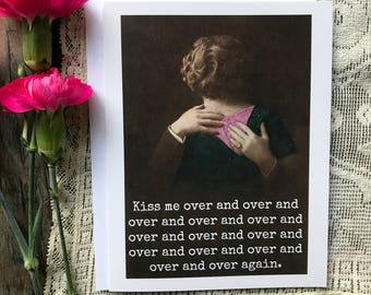 Love Card. Valentine Card. Love Quote. Vintage Photo. Vintage Postcard. Kiss Me Over And Over And Over... Card #507.