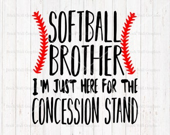 Softball Brother svg, Softball svg, Just here for the concession stand, Cut File, Cricut, Silhouette, Brother svg design