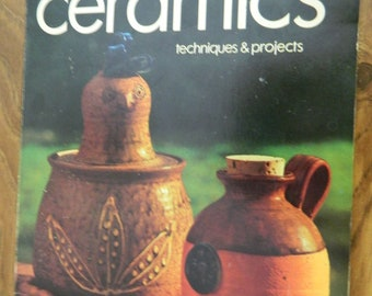 CERAMICS TECHNIQUES & Projects A Sunset Book, New Edition 4th Printing January 1975 Vintage Pottery How To Book, 79 Pgs, Soft Cover, Booklet