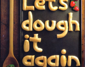 Lets Dough It Again Instructional Book, Craft Patterns Working With Dough, Mixing, Baking, Shaping, Glazing,  Gingerbread, Ornament (710-10)