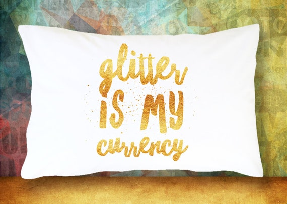 Glitter lover pillowcase glitter is my currency pillow case for dorm room