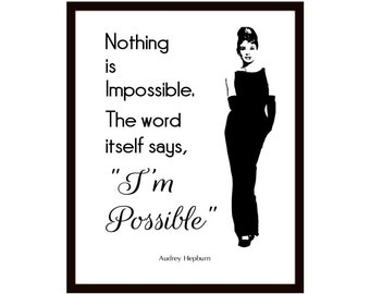 Audrey Hepburn Quote Digital Download, Nothing is Impossible I'm Possible, Poster Printable Print Black White Digital File 8x10 16x20