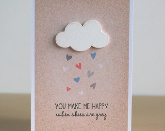 Friendship Card - Thank You Card - You Make Me Happy When Skies Are Grey