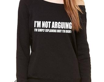 I'm Not Arguing Slouchy Off Shoulder Oversized Sweatshirt