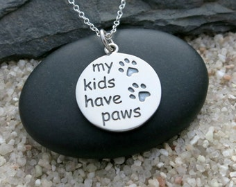My Kids Have Paws Necklace, Sterling Silver Paw Print Charm, Pet Mom Necklace, Gift for Pet Lover