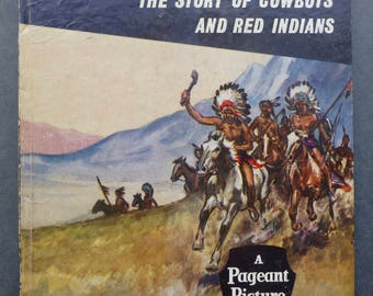 The Wild West the story of Cowboys and Red Indians - A Pageant Picture Book - Ward Lock & Co 1959