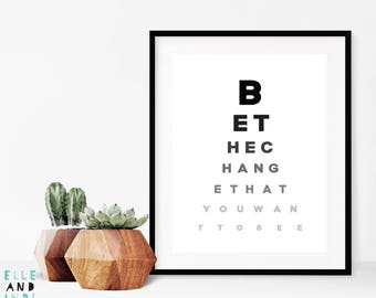 Be The Change That You Want To See // Eye Test // A4 Print // A5 Print // Poster // Typography // Modern // Monochrome // Nursery //