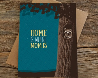 birthday card / home is where mom is / raccoons