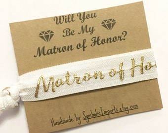 Matron of Honor Gift - Matron of Honor Hair Tie - Matron of Honor Proposal - Will You Be My Matron of Honor Gift