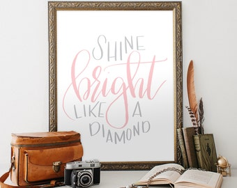 Shine Bright Like a Diamond Printable art, hand lettered pink grey, 8x10 PDF JPEG, home, nursery decor, office, wall print, Hewitt Avenue