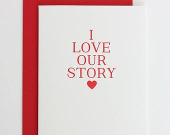 I love our Story - Red letterpress Anniversary card / Letterpress anniversary greeting birthday card