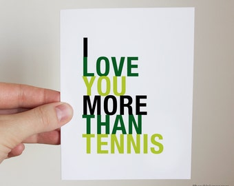 Mothers Day Card, Tennis Card, I Love You More Than Tennis, A2 Size Greeting Card