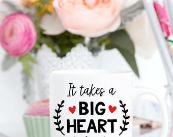 It Takes A Big Heart to Shape Little Minds | Teacher Mug | Christmas Gift | Teacher Appreciation | Coffee Mug | Thank You Teacher Gift