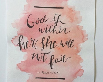 Bible Verse Calligraphy Watercolor - Psalm 45:6 God is within her, she will not fail