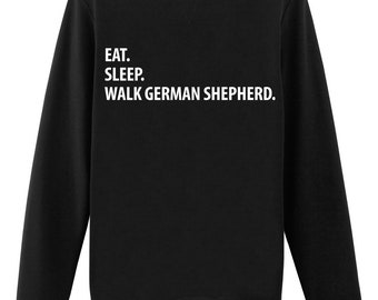 German Shepherd, Eat Sleep Walk German Shepherd sweatshirt Mens Womens Gifts - 1321