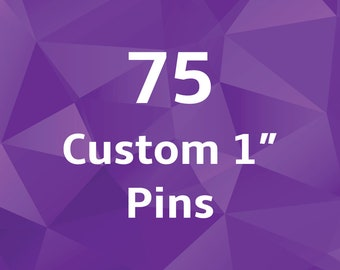 1 Inch Custom Buttons - Pins - Set of 75. Wedding Favors. Party Favors. Business or Band Promotion. Pinback Badges.