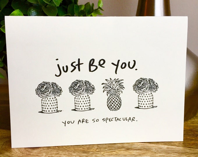 Just be you, spectacular you, encouragement card, you stand out card, you're perfect, unique friendship card, pineapple card