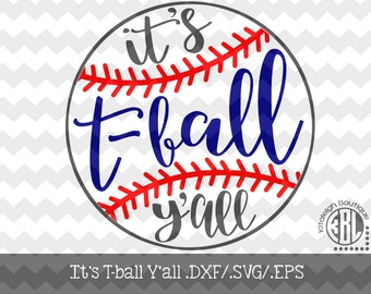 It's T-ball Y'all INSTANT DOWNLOAD in dxf/svg/eps for use with programs such as Silhouette Studio and Cricut Design Space