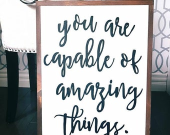 """You are capable of amazing things wood sign 18x24"""""""