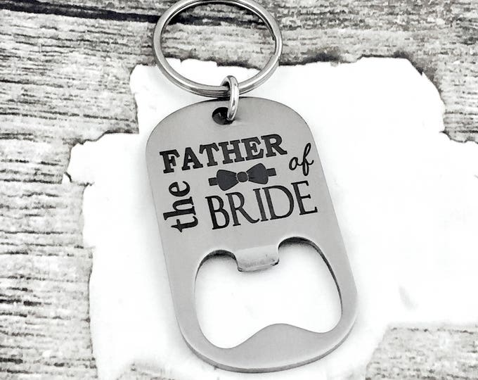 Father of the Bride Bottle Opener Key Chain Groomsmen gift, wedding party, bachelor party, celebrate, beer, marriage, brewsky, best man