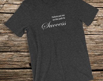 Affirmation T-Shirt Failure Put Me on The Path to Success Short-Sleeve Unisex Jersey Tee
