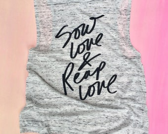SOW LOVE REAP Ladies Muscle Tank - Free Shipping!