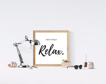 NOTE TO SELF: Relax. Motivational Print, Office Decor, Digital Print, Inspirational Quote, Home Decor